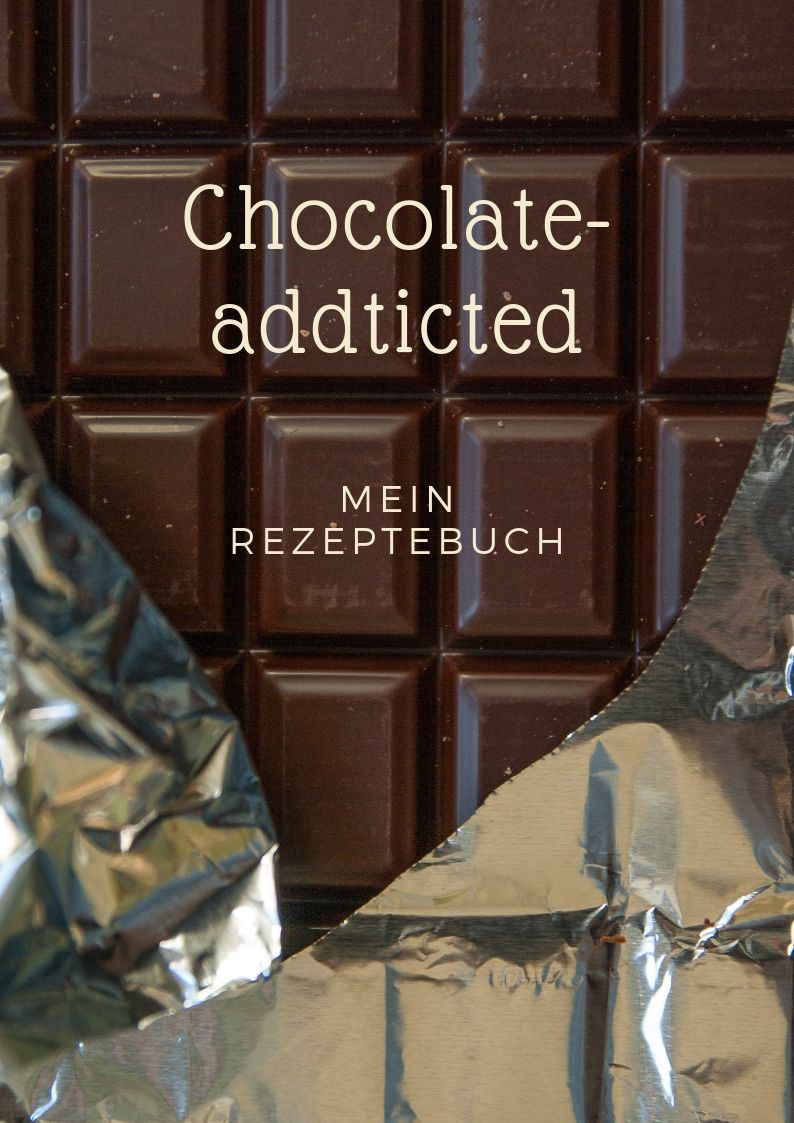 Rezeptebuch Chocolate addicted