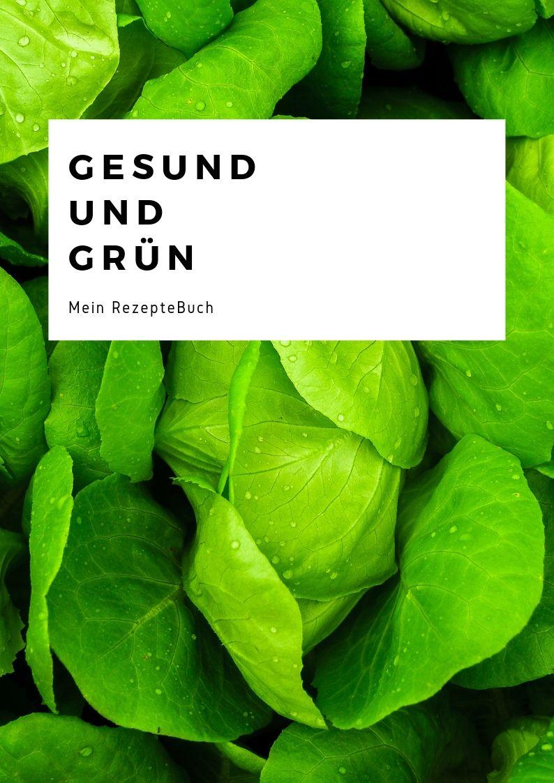 Rezeptebuch Gesund und Grün
