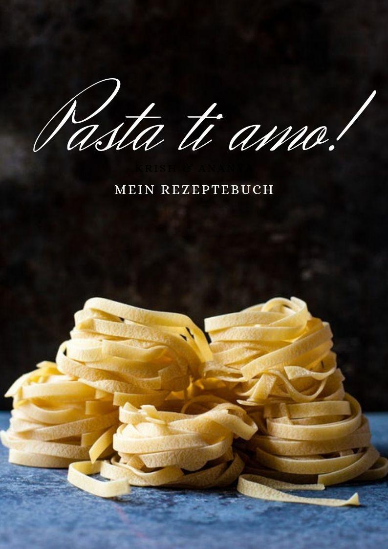 Rezeptebuch Pasta ti amo!