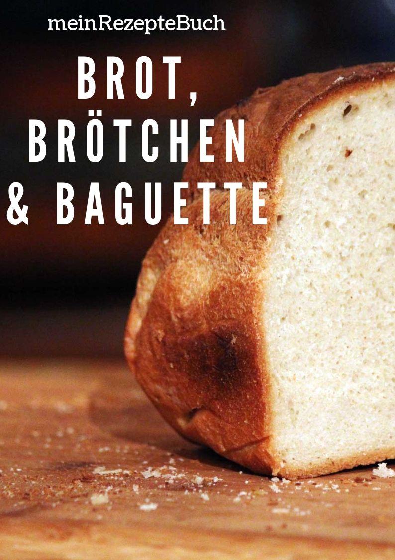 Rezeptebuch Brot, Brötchen & Baguette